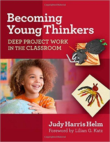 Becoming Young Thinkers Deep Project Work In The Classroom Early