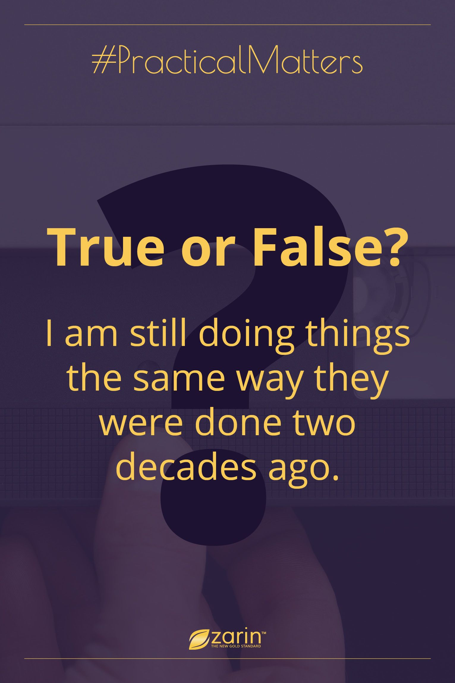 If Something Has Been Done A Particular Way For 15 Or 20 Years It S A Pretty Good Sign In These Changing Times Tha Quote Of The Day Patient Care Motivation