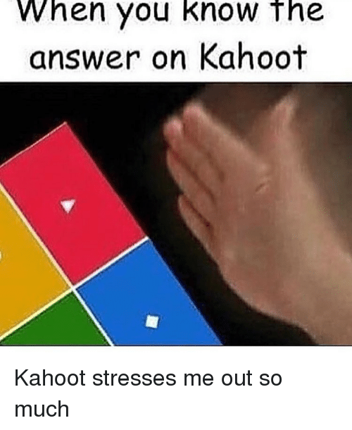 I made a new kahoot on GetKahoot called memes for