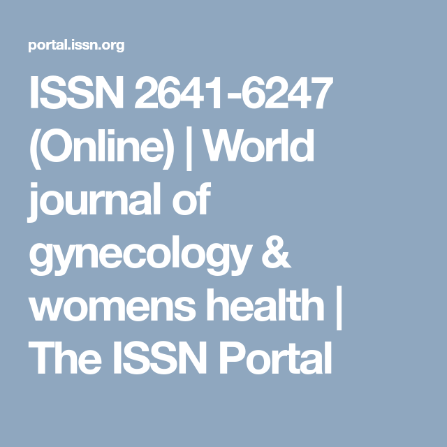 ISSN 2641-6247 (Online) | World journal of gynecology ...