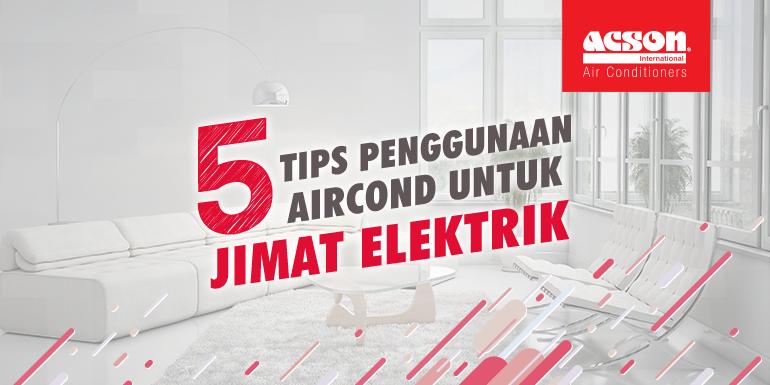 5 Tips Penggunaan Aircond Untuk Jimat Elektrik Conditioner