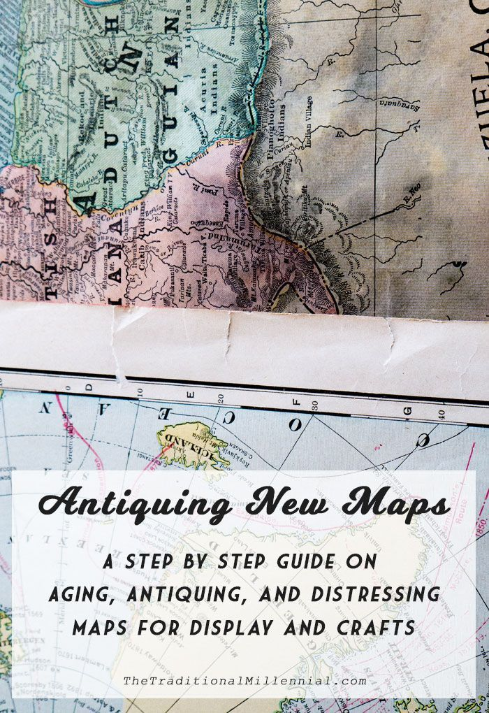 The ultimate guide on antiquing maps for
