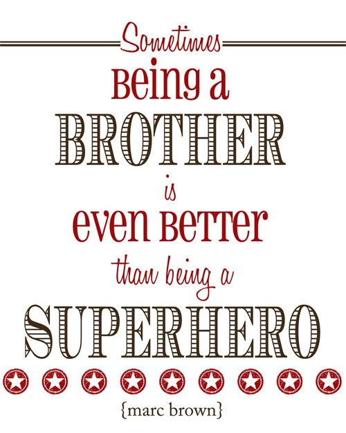 Free Printable Brother Quote Best Brother Quotes Brother Quotes Little Brother Quotes