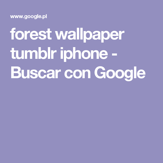 forest wallpaper tumblr iphone - Buscar con Google