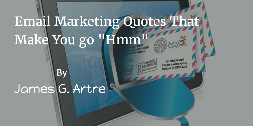 """Email Marketing Quotes That Make You Go """"Hmm"""""""