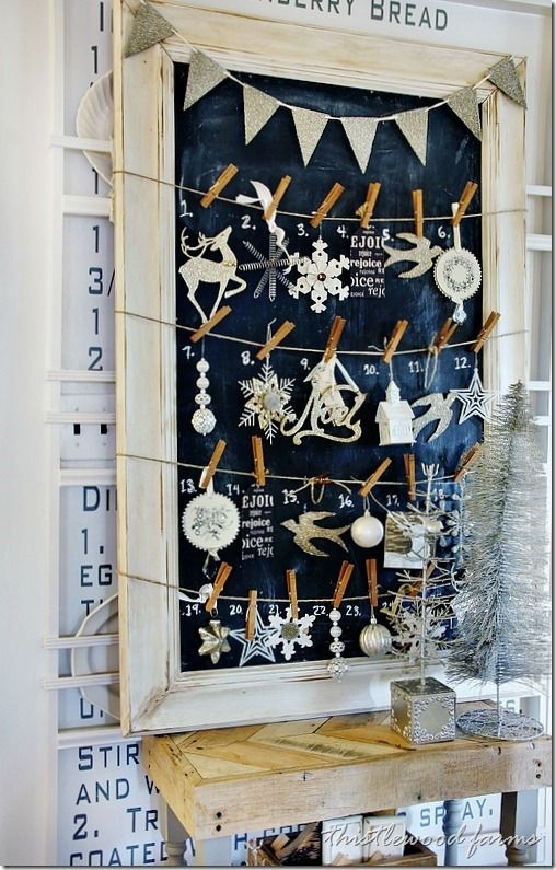 Chalk board advent calendar!!  LOVE! This would be a great idea to show off my favorite ornaments since we aren't going to have a big tree this year.