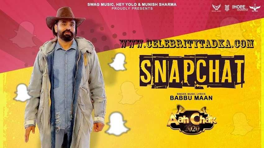 Babbu Maan New Album Aah Chak 2020 Snapchat New Song Babbu Maan Snapchat Full Song Lyrics By Babbu Maan The Latest Punjabi S In 2020 Song Lyrics Lyrics Snapchat Song