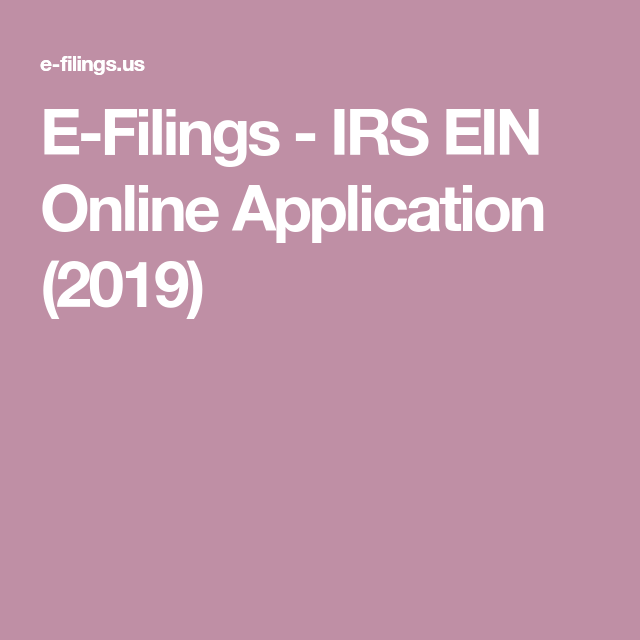 EFilings IRS EIN Online Application (2019) Online