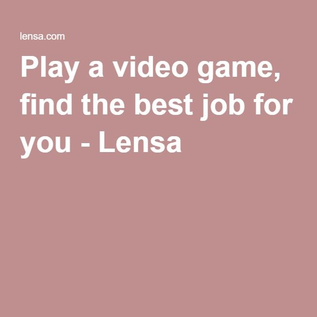 Play a video game, find the best job for you - Lensa CAREER - indeed upload resume