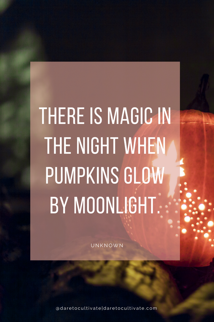 There is Magic in the Night When Pumpkins Glow by Moonlight Halloween Humor Funny Halloween Signs Spooky Season Halloween Decor
