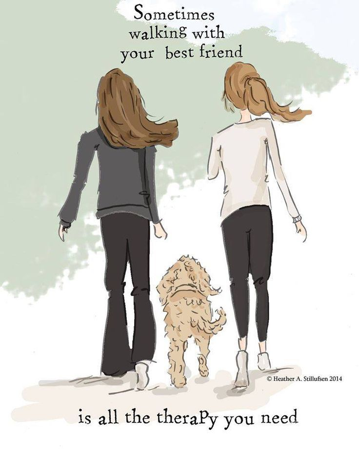 Sometimes walking with your best friend is all the therapy you