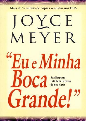 Livro Eu E Minha Boca Grande Joyce Meyer Download Comparar E