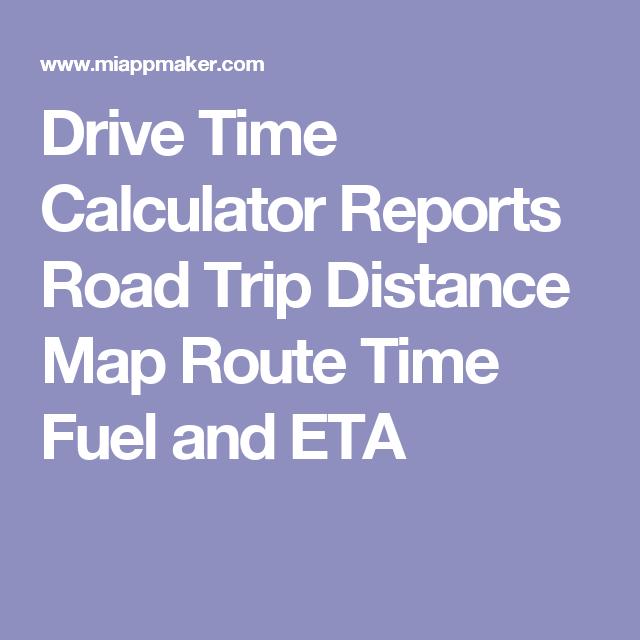 Drive Time Calculator >> Drive Time Calculator Road Trip App Get Distance Time Eta Map Route