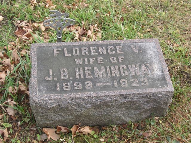 Florence V. Hemingway (1898 - 1923) - Find A Grave Photos Florence V. Hemingway Memorial Photos Flowers Edit Share Learn about upgrading this memorial... Birth: 	1898 Death: 	1923    Burial: Hollenbeck Cemetery  Columbiaville Lapeer County Michigan, USA