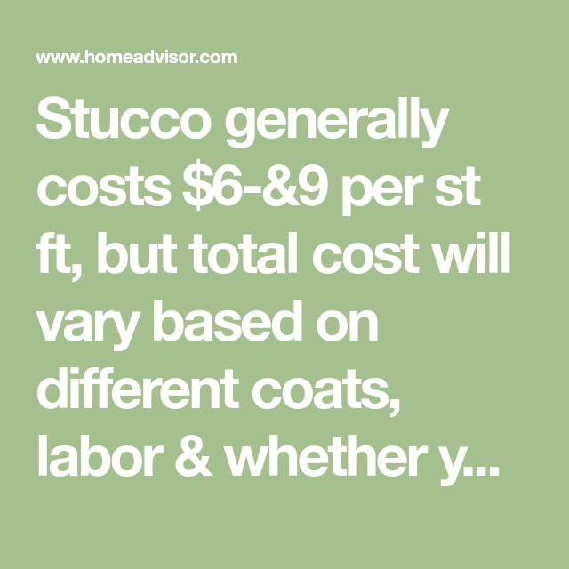 Stucco Generally Costs 6 9 Per St Ft But Total Cost Will Vary Based On Different Coats Labor Whether You Re Replacing Existin Stucco Siding Stucco Siding