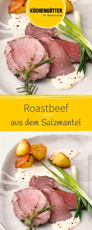 Roastbeef aus dem Salzmantel   Rezept in 2018   Festessen: Köstliche ...