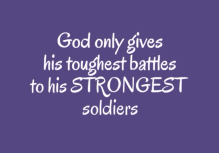 Image result for god gives his toughest battles to his strongest soldiers