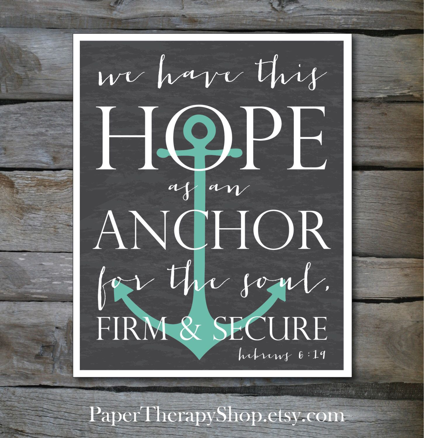Awesome Hope As An ANCHOR Bible Verse 8 X10, Or 11x14 Print Hebrews 6:19 Design