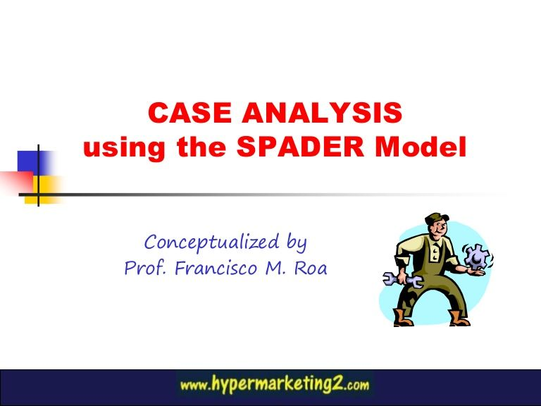 Marketing Case Analysis Using Spader Approach  Slideshare