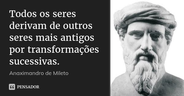 Anaximandro De Mileto Frases Citações E Fatos Historicos