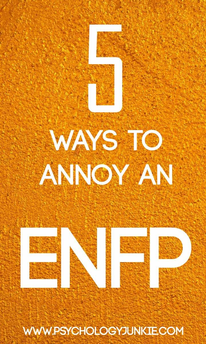 5 Ways to Annoy an ENFP