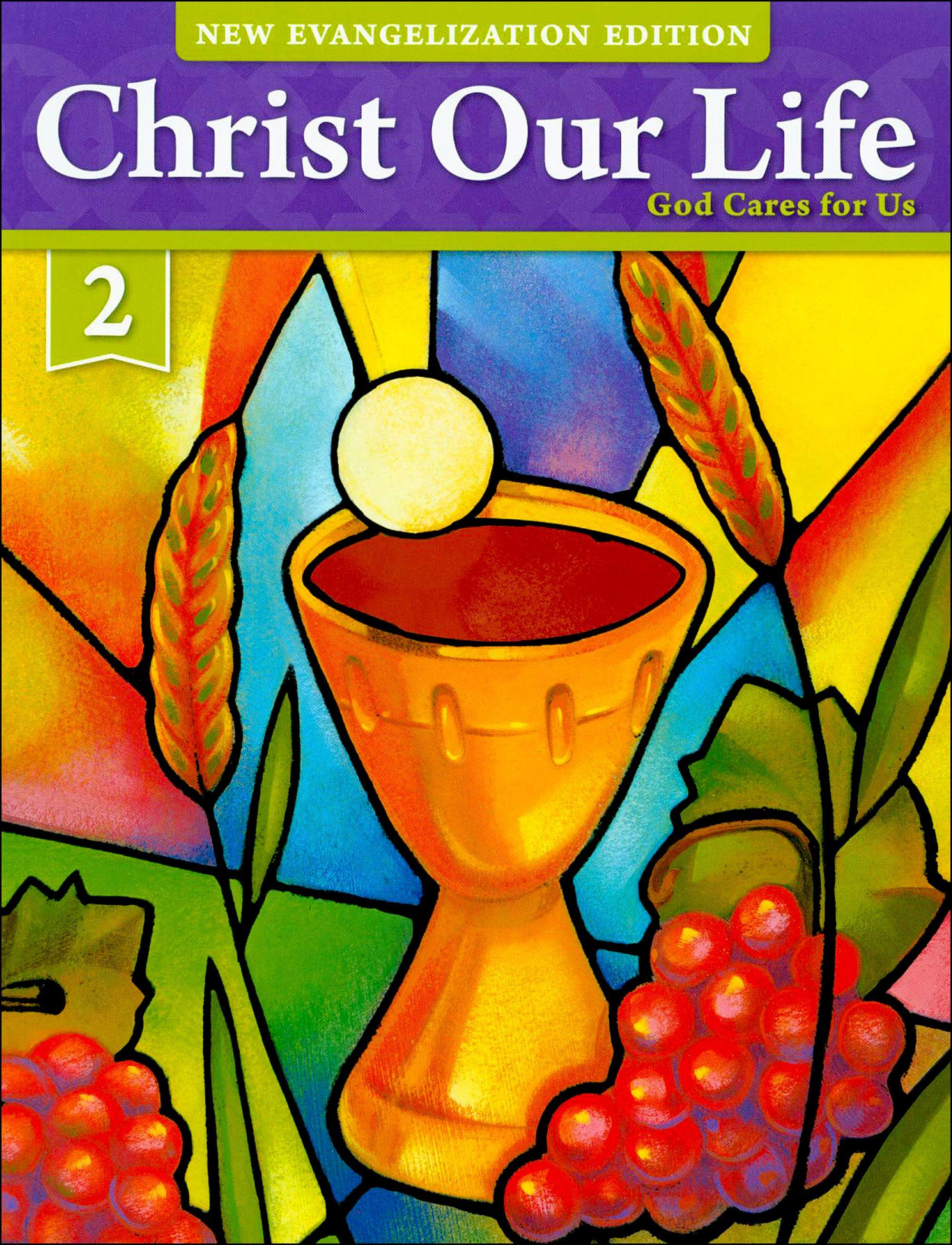 Christ Our Life New Evangelization K 8 God Cares For Us