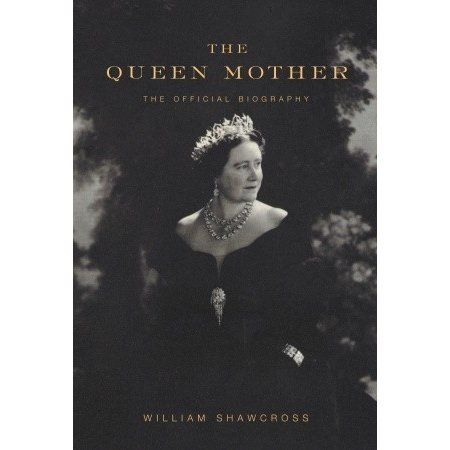 The official and definitive biography of Queen Elizabeth the Queen Mother: consort of King George VI, mother of Queen Elizabeth II, grand...