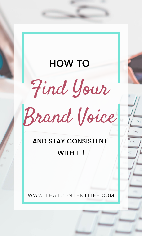 How To Find Your Brand Voice And Stay Consistent With It That Content Life Brand Voice Finding Yourself Branding Your Business
