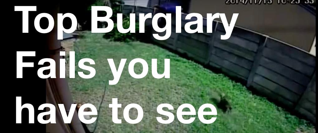 Top Burglary Fails of All Time Security alarm, Fails