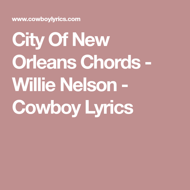 City Of New Orleans Chords Willie Nelson Cowboy Lyrics Art