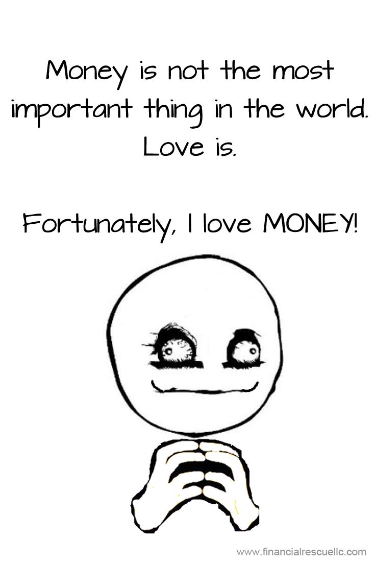 Because Money Matters Money Debt Jokes Memes Puns Pun Meme Debts Debt Relief Programs Money Quotes Money Matters
