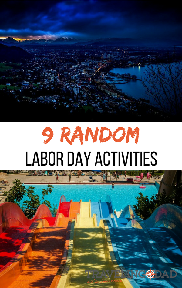 Fun Labor Day Activities For One Last Hurrah Before Summer Ends Family Adventure Travel Travel Fun Vacation Trips