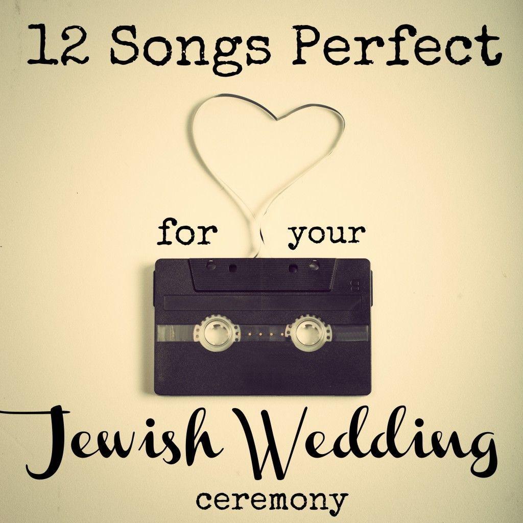 12 Songs Perfect For Your Jewish Wedding Ceremony Jewish Wedding Ceremony Jewish Wedding Traditions Jewish Wedding