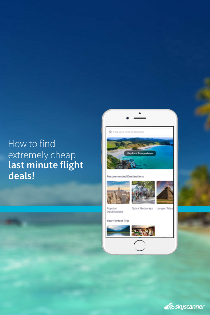 Want to know how to find last minute flights? Use the