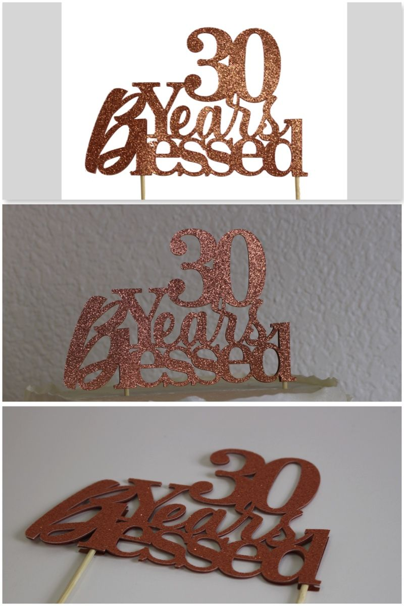 Copper 30 years blessed cake topper for 30thbirthday
