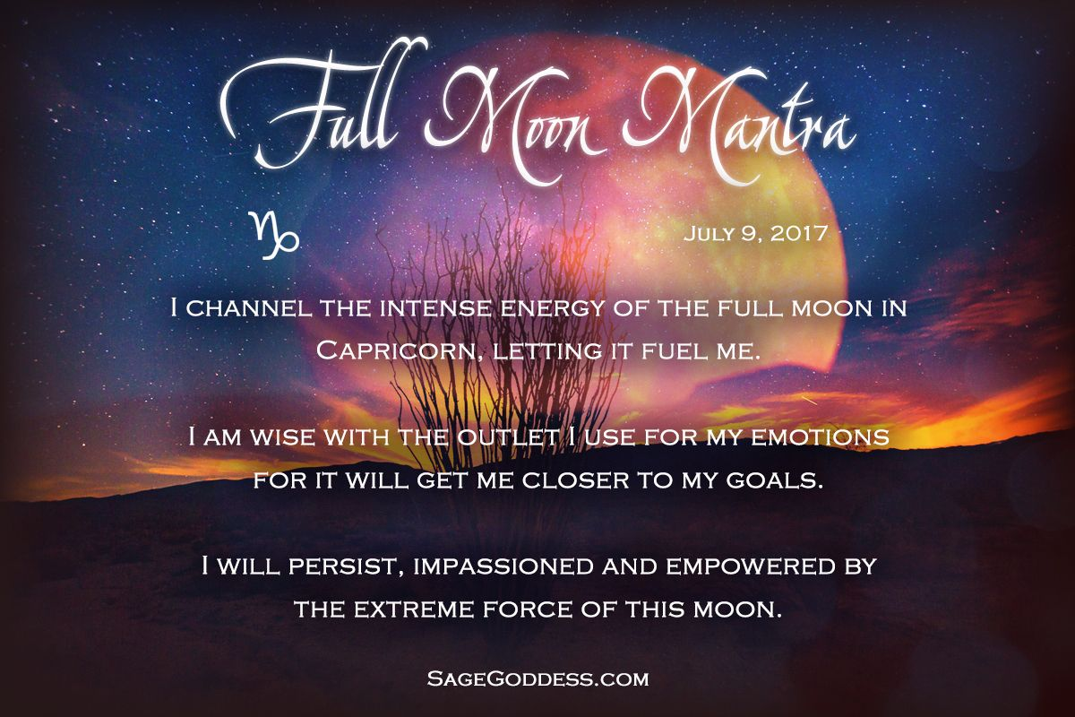 Full moon blessings. If this moon has your temper rising, channel that ambitious Capricorn energy for something good. Read these words aloud and let them fuel your determination.