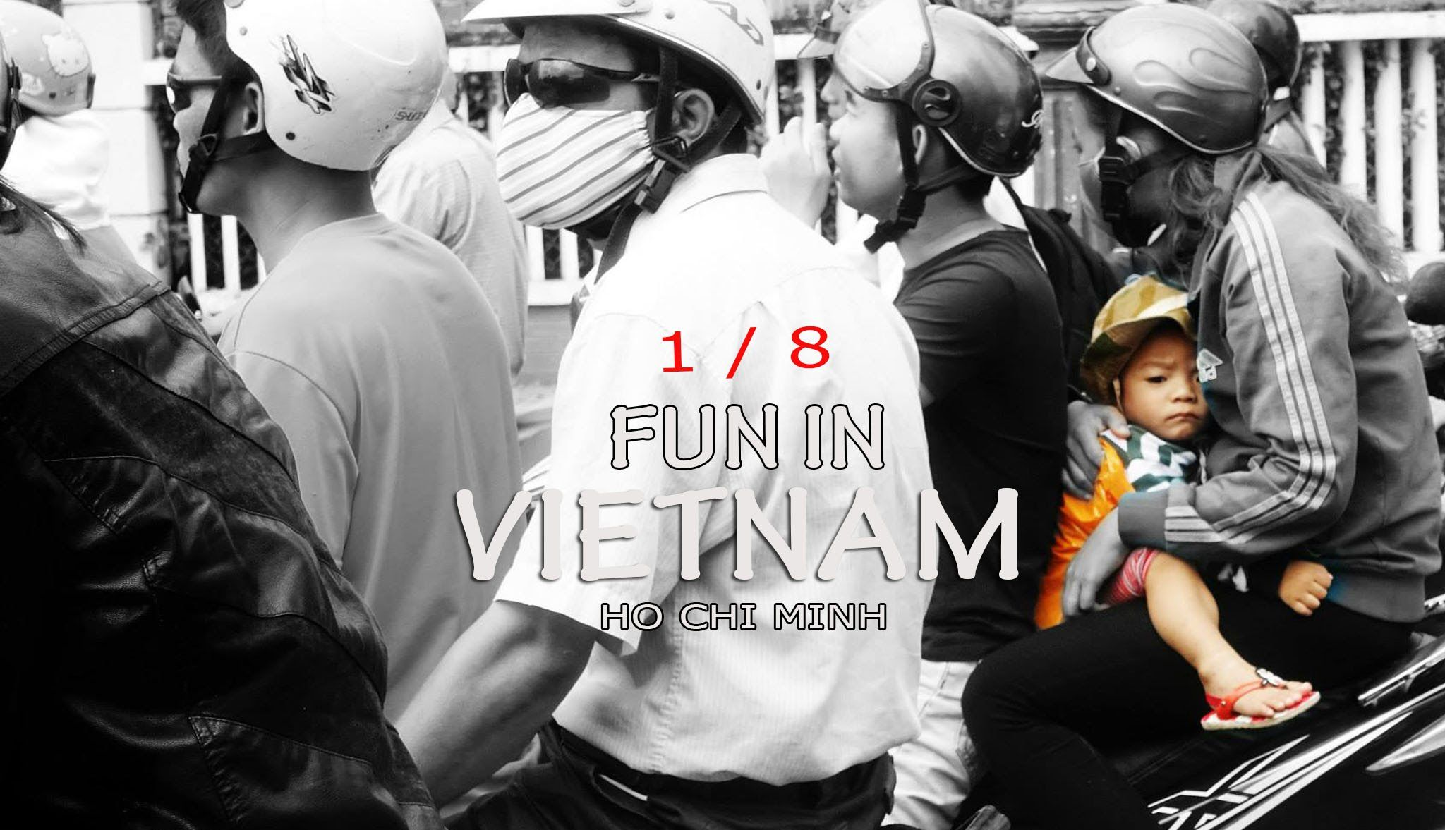 Fun in Vietnam    Ho Chi Minh City - Part One