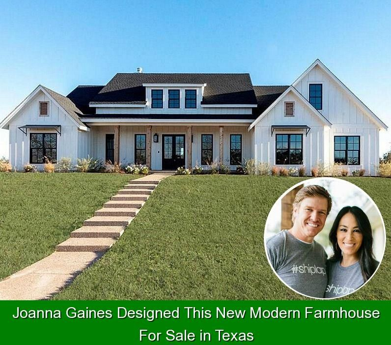 Joanna Gaines Designed This New Modern Farmhouse For Sale