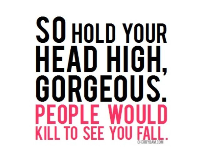 Keep Your Head Held High Quotes Quotes Sayings Words