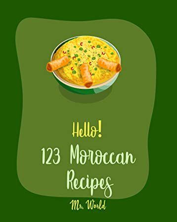 Free Download Hello 123 Moroccan Recipes Best Moroccan Cookbook Ever For Beginners Lamb Cookbook