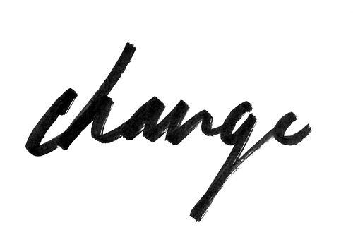 Resultado de imagen para change quotes tumblr
