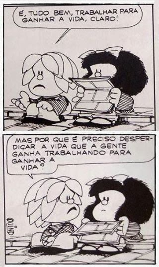 Dando Noh Trabalhar Para Ganhar A Vida Mafalda