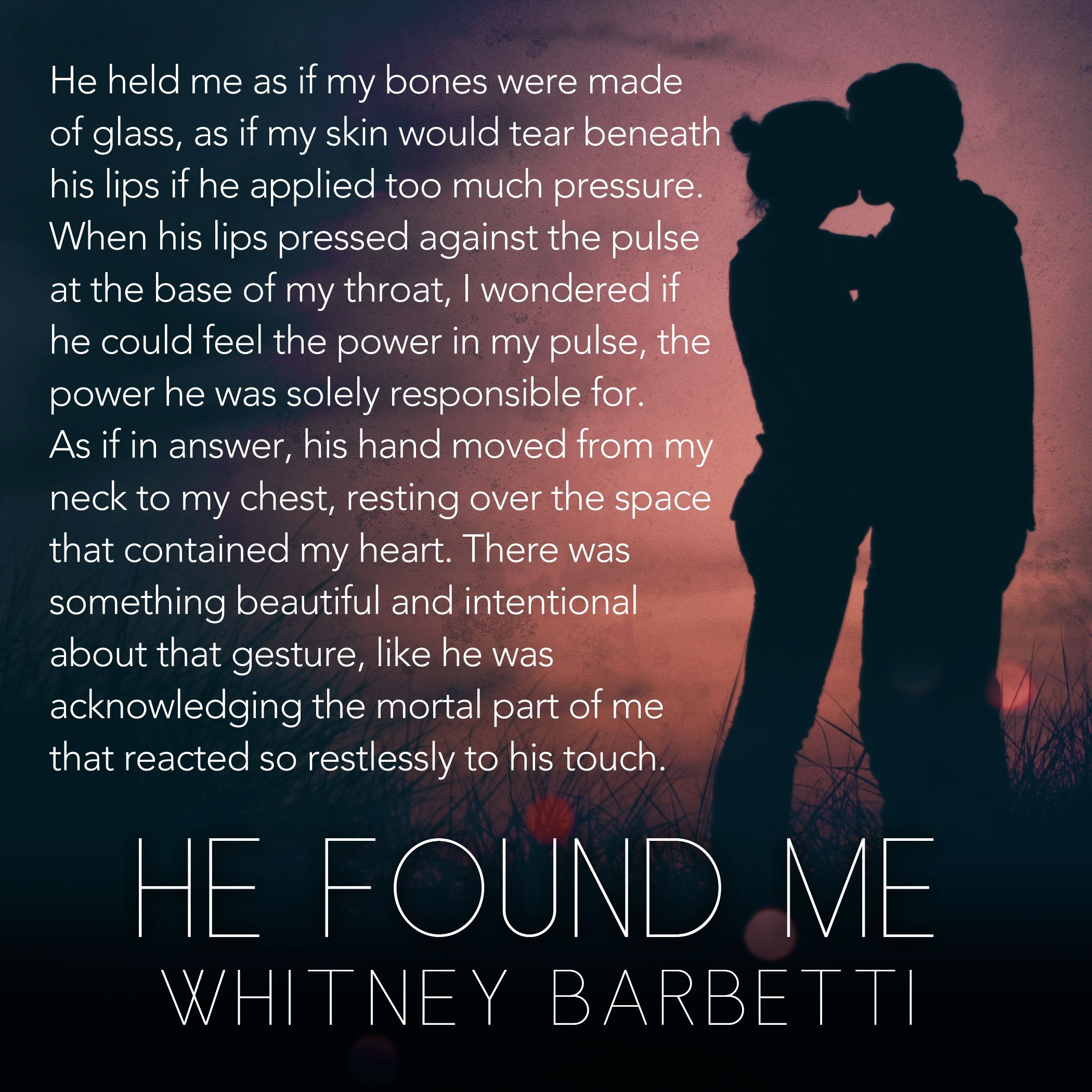 He Found Me By Whitney Barbetti Https Www Goodreads Com Book Show 21793365 He Found Me Http Www Dp B Book Quotes Book Worth Reading Book Show