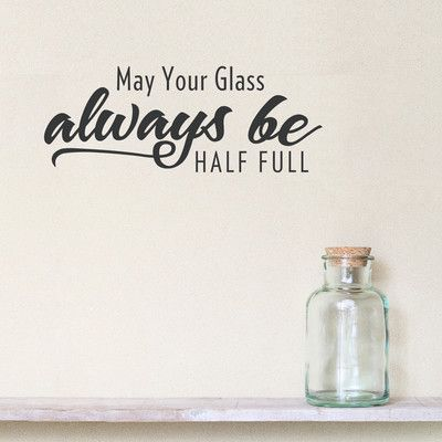 Wallums Wall Decor May Your Glass Always Be Half Full Wall Decal Color:  Silver Metallic