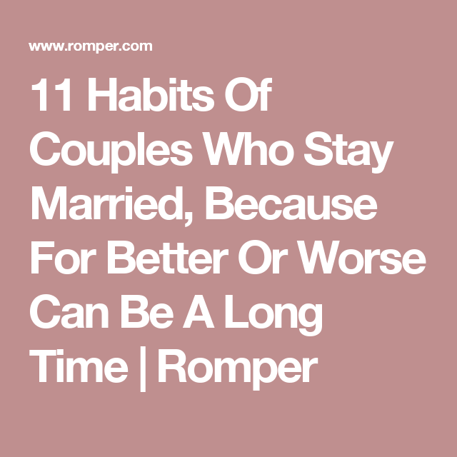 11 Habits Of S Who Stay Married Because For Better Or Worse Can Be A Amp Htmlwedding Vowstraditional