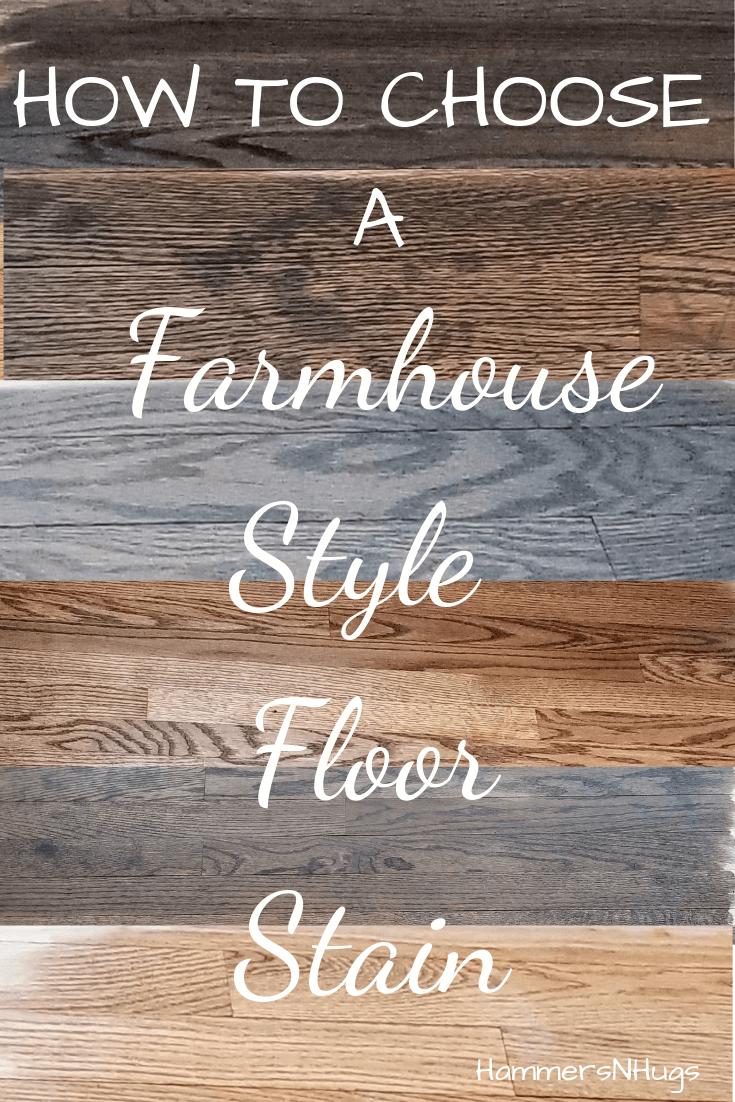 Choosing The Best Farmhouse Style Floor Stain In 2020 Floor Stain Wood Floor Stain Colors