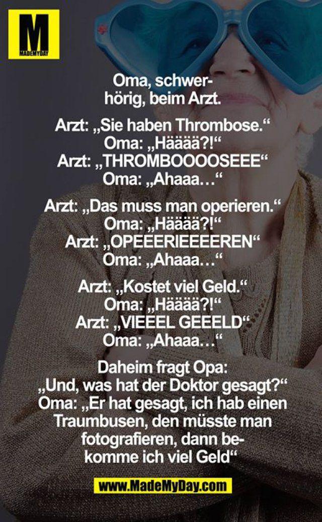Oma, schwerhörig, beim Arzt. Arzt: ...