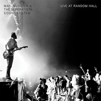 Live at Random Hall, by Mat. McHugh & The Seperatista Soundsystem