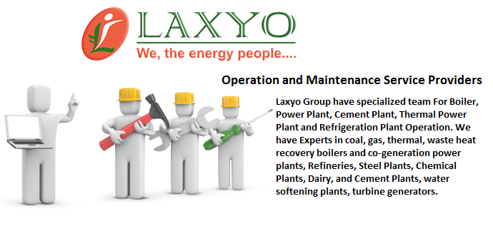 Laxyo Group have specialized team For Boiler, Power Plant, Cement ...