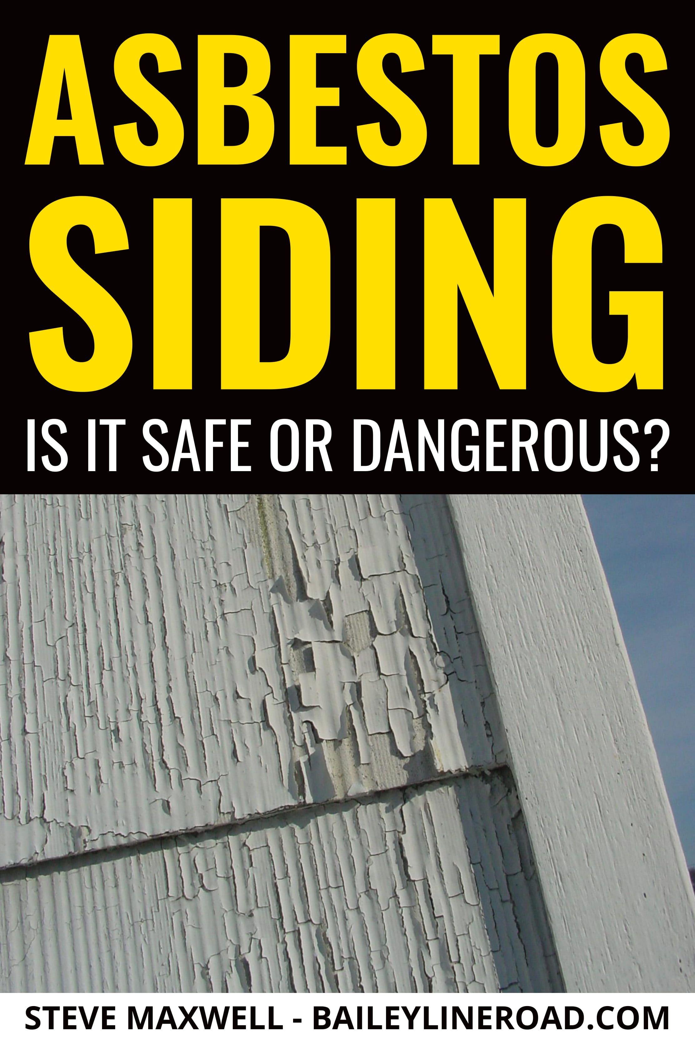 Asbestos Siding Is It Safe Or Dangerous Baileylineroad In 2020 Asbestos Siding Siding Siding Removal